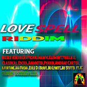 Love Spell Riddim by Various Artists