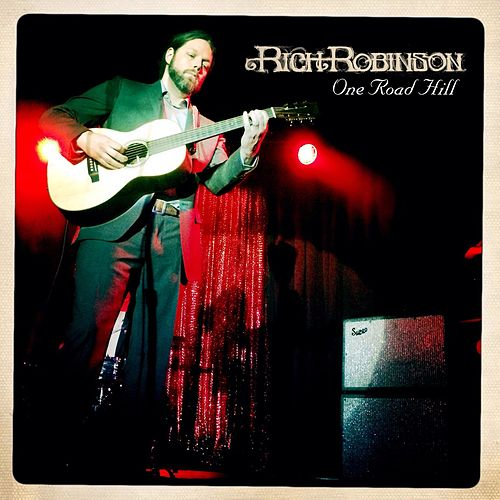 One Road Hill by Rich Robinson