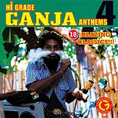 Hi Grade Ganja Anthems 4 by Various Artists