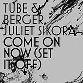 Come On Now by Tube & Berger