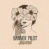 Souvenir by Banner Pilot