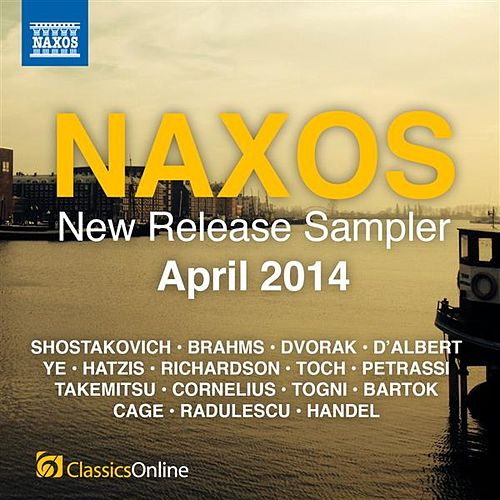 Naxos April 2014 New Release Sampler by Various Artists
