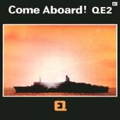 Come Aboard! Qe2 by Richard Baker