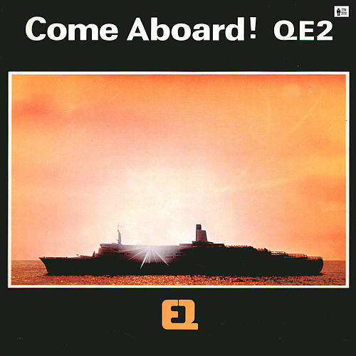 Come Aboard! Qe2 by Richard Baker