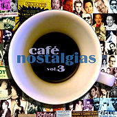 Café Nostalgias, Vol.3 by Various Artists