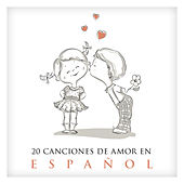 20 Canciones de Amor en Español by Various Artists