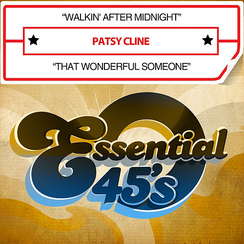 Walkin' After Midnight / That Wonderful Someone (Digital 45) by Patsy Cline