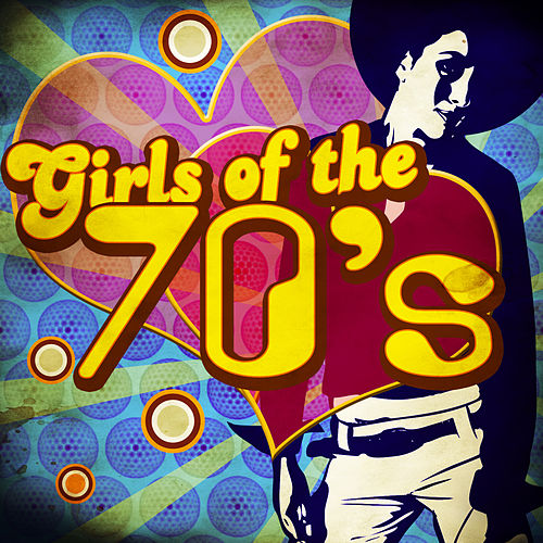 Girls of the 70's by Various Artists