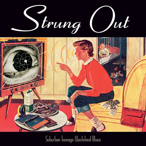Suburban Teenage Wasteland Blues (Reissue) by Strung Out