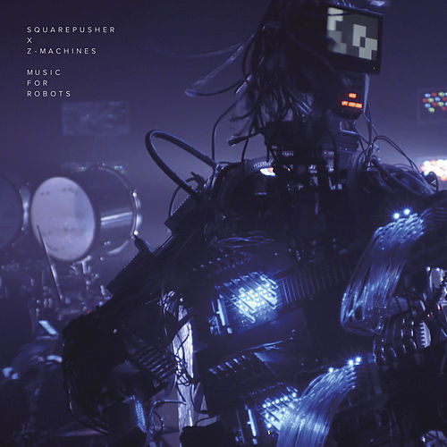 Music For Robots by Squarepusher
