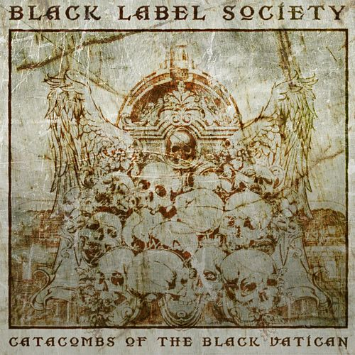 Catacombs Of The Black Vatican by Black Label Society