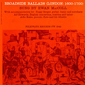 Broadside Ballads, Vol. 1 (London: 1600-1700) by Ewan MacColl