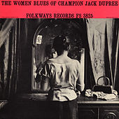 The Women Blues of Champion Jack Dupree by Champion Jack Dupree