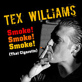 Smoke! Smoke! Smoke! (That Cigarette) by Tex Williams