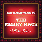 Classic Years of The Merry Macs by The Merry Macs