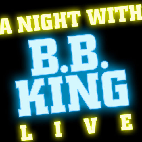 A Night with B.B. King by B.B. King