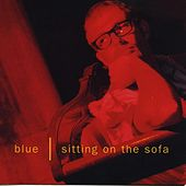 Sitting On the Sofa by Blue