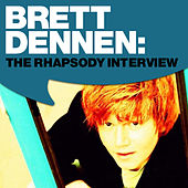 Brett Dennen: The Rhapsody Interview by Brett Dennen