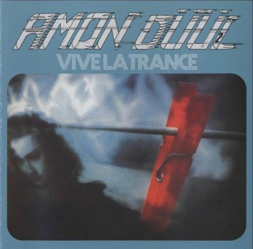 Vive La Trance by Amon Duul II