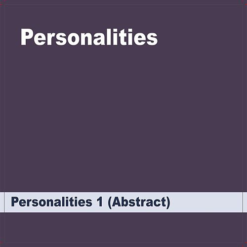Personalities 1 (Abstract) by Personalities