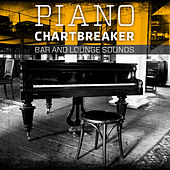 Piano Chartbreaker (Bar and Lounge Sounds) by Piano Man