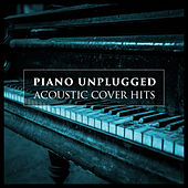 Piano Unplugged (Acoustic Cover Hits) by Piano Man