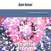 Hair Dryer (White Noise) by Electric Dreams