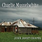 Juke Joint Chapel von Charlie Musselwhite