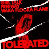 Tolerated (feat. Waka Flocka Flame) by Girl Talk