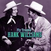 Fly Trouble von Hank Williams