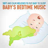 Baby's Bedtime Music (Soft and Calm Melodies to Put Baby to Sleep) by Baby Sleep Sleep
