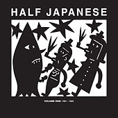 Volume 1: 1981 - 1985 by Half Japanese