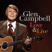 Love & Live von Glen Campbell