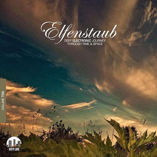 Elfenstaub, Vol. 10 - Deep Electronic Journey Through Time & Space by Various Artists