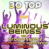 Luminous Beings, Vol. 2 (30 Top Progressive Psychedelic Goa Trance Masters 2014) by Various Artists