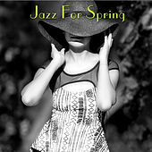 Jazz For Spring by Various Artists