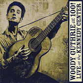 Woody Guthrie: At 100! (Live At The Kennedy Center) von Various Artists