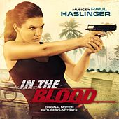 In the Blood (Original Motion Picture Soundtrack) by Paul Haslinger