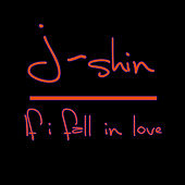 If I Fall in Love by J-SHIN