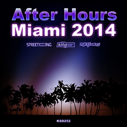 After Hours: Miami 2014 by Various Artists