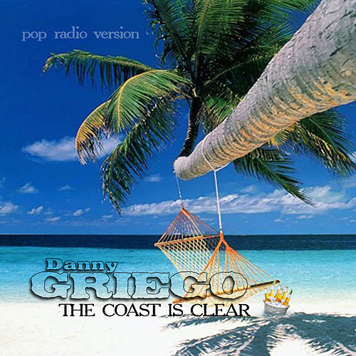 The Coast Is Clear (Pop Radio Version) by Danny Griego
