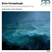 Ferneyhough: Complete Works for String Quartet & Trios by Various Artists