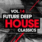 Future Deep House Classics Vol. 14 - EP by Various Artists
