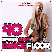40 Dancefloor Spring 2014 - EP by Various Artists