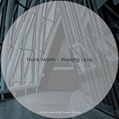 Working Class - Single by Frank Martin