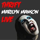 Thrift (Live) von Marilyn Manson