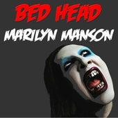 Bed Head von Marilyn Manson