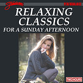 Relaxing Classics for A Sunday Afternoon by Various Artists