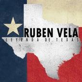 Ruden Vela: Leyenda de Texas by Ruben Vela