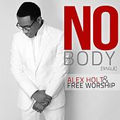 Nobody by Alex Holt and Free Worship